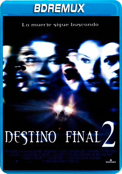 DESTINO FINAL 2 [BDREMUX 1080P][AC3 5.1 CASTELLANO-DTS 5.1 INGLES+SUBS][ES-EN] torrent